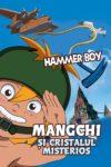 Mangchi şi Cristalul Misterios (2003) dublat în română