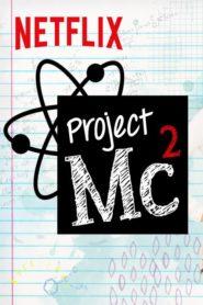 Project MC² Seria Completă Dublată în Română