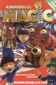 Caruselul Magic Sezonul 1 Dublat în Română