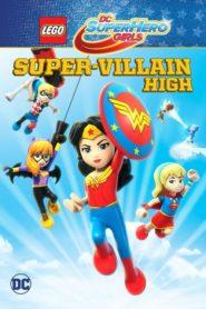 LEGO DC Super Hero Girls: Super-Villain High (2018) online subtitrat
