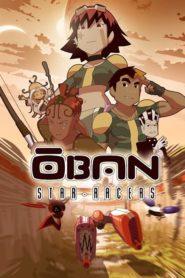 Oban Cursele Stelare Sezonul 1 Dublat în Română