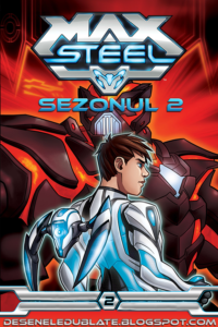 Max Steel Sezonul 2 Dublat în Română