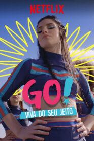 Go! Trăiește în felul tău Sezonul 1 Subtitrat în Română